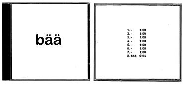 Bää-CD, spår 1-7, 1 minuts tystnad. Spår 8, bää, 4 sek